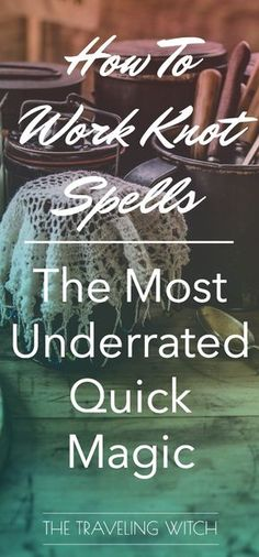 How To Work Knot Spells: The Most Underrated Quick Magic // The Traveling Witch
