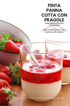 FINTA PANNA COTTA CON FRAGOLE senza panna e senza colla di pesce #fragole #dessert #senzapanna #senzacolladipesce #dolce #bimby #thermomix