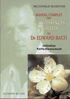 Manuel complet des quintessences florales du Dr Edward Bach : Initiation, perfectionnement de Mechthild Scheffer et autres, http://www.amazon.fr/dp/2702909477/ref=cm_sw_r_pi_dp_Y-Uttb1XH8CRN  LE livre de référence en matière des fleurs de Bach