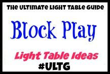 Block Play Light Table Ideas from The Ultimate Light Table Guide #ULTG