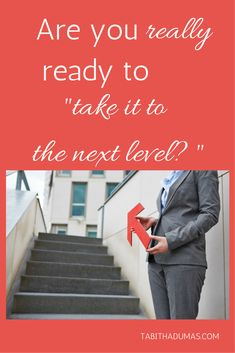 Are you really ready to take it to the next level- Tips for getting started.