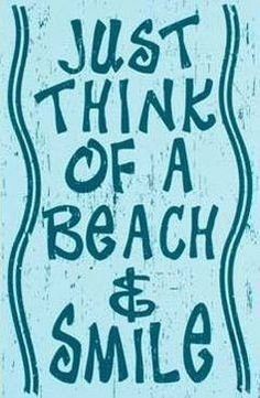 Just think of a beach and smile.