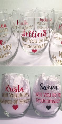 A unique way to ask a friend or sister to be your bridesmaid. Bridesmaids proposal glasses. Custom stemless wine glasses seem very popular right now.