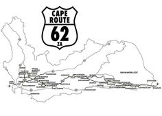 A map of the Cape Route 62 route. Places To Travel, Places To Visit, Knysna, Travel Bugs, Cape, Road Trip, African, Mantle, Cabo