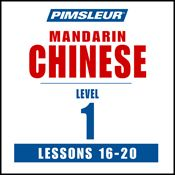 I finished listening to Chinese (Man) Phase 1, Unit 16-20: Learn to Speak and Understand Mandarin Chinese with Pimsleur Language Programs by Pimsleur, narrated by Pimsleur on my Audible app.  Try Audible and get it free.