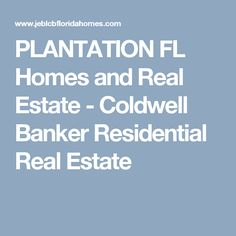 PLANTATION FL Homes and Real Estate - Coldwell Banker Residential Real Estate