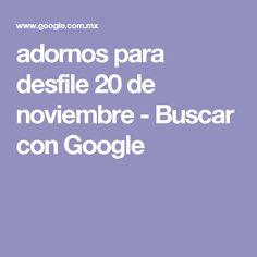 adornos para desfile 20 de noviembre - Buscar con Google