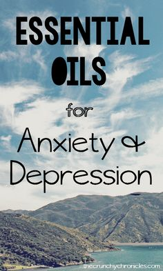 A list of essential oils to help treat symptoms of anxiety & depression, and how to use them!