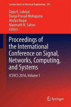 Proceedings of the International Conference on Signal, Networks, Computing, and Systems 2016: Icdect 2016