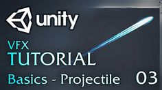 Unity VFX Tutorials - 03 - Basics (Projectile)
