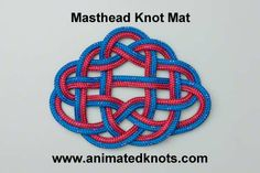I like the decorative knots. Making knots more than just useful. This is the Masthead knot mat. Looks it could be used as a coaster.