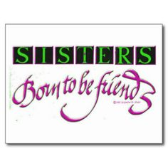 Sisters:Born to be friends, designed & hand lettered by Jacqueline M. Shuler