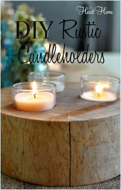 Rustic Wood Candle Holders | All Things Heart and Home