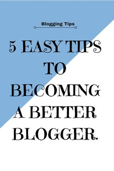 @beyjess12 // These 5 tips to becoming a better blogger may seem somewhat obvious, but they're always a good reminder to have.