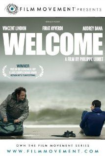 Welcome (2009). A 17-year-old Kurdish boy undertakes a long journey through Europe, destined for England to see his long lost love there.  He befriends a local in the French port city of Calais, seeking a way to cross the channel.