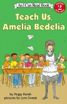 Teach Us, Amelia Bedelia (I Can Read Books Series: A Level 2 Book)