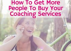 How To Get More People To Buy Your Coaching Services