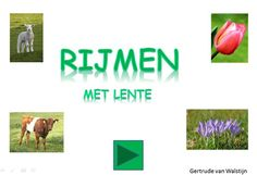 Digibordles: Rijmen met lente http://leermiddel.digischool.nl/po/leermiddel/c70b797f74851e5601dbb93f9e48aafc