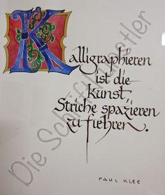 Liebe Schriftbegeisterte, Monika schrieb mit einem wundervollen Schmuckbuchstaben den Spruch von Paul Klee. Bis bald Die Schrif...
