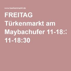 FREITAG Türkenmarkt am Maybachufer 11-18:30