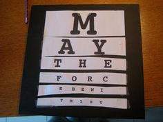 hodge:podge: ~Subway/Eyechart Art ~May the Force Be With You