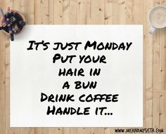 Monday, handle it Coffee Drinks, Handle, Inspirational, Door Knob