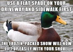 A tip for shoveling hard to remove snow.