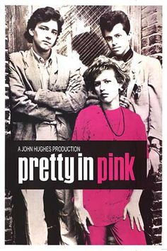 Pretty in Pink~ dont care who you are , this was a good movie :)