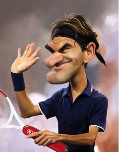 Roger Federer. That is a very good caricature of Roger with the funny element to it.
