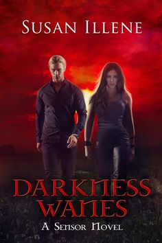 Darkness Wanes- Book 6 of the Sensor Series by Susan Illene.  Paranormal Romance/Urban Fantasy