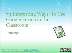 79 Interesting Ways to Use Google Forms in the Classroom -- crowdsourced, now up to 81 6th grade classroom, idea, school, educ technolog, googl form, google docs in the classroom, 79 interest, googl doc, googl app
