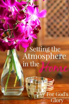 Setting the Atmosphere in the Home for God's Glory