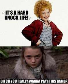 Annie vs. Arya. No contest. Game of Thrones