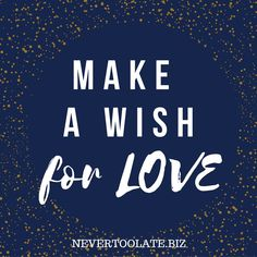 Make a wish for love.  Transforming the love lives of women over 40, divorced, widowed or single, so you can find the amazing man of your dreams. Dating advice, dating tips and inspiration  Dating Coaching #findlove #datingadvice #datingtips #dating  #flirt