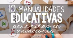 10 manualidades educativas para niños en vacaciones | Aprender manualidades es facilisimo.com