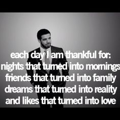 Who knew Drake was such a deep thinker... love it!