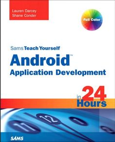 """Read """"Sams Teach Yourself Android Application Development in 24 Hours"""" by Lauren Darcey available from Rakuten Kobo. Android is the world's mobile development platform, and with the new Android it's becoming as popular for tablet. Android Application Development, App Development, Technology World, Computer Technology, Computer Science, Web Design Tutorial, Android Book, Android Apps, Android Library"""