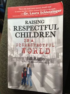 Good Parenting book - In an effort to raise children with a healthy view of themselves, parents often focus on self-esteem rather than self-respect. And author Jill Rigby says there's a big difference. It's the difference between self-centered and others-centered children, the difference between performance-driven and purpose-focused teenagers.