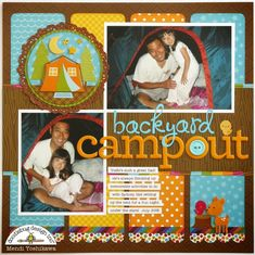 Doodlebug Design Inc Blog: Happy Camper: Backyard Campout Layout by Mendi Yoshikawa