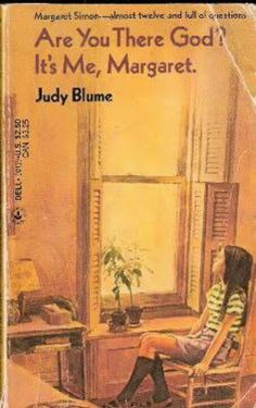 ...getting your period was something you wanted? Judy Blume