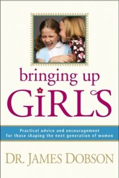 Bringing Up Girls by Dr. James Dobson - book review