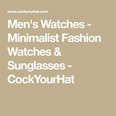 Men's Fashion & Style Tips - Shirt Stays - Cock Your Hat Men's Watches, Fashion Watches, Watches For Men, Mens Fashion, Fashion Outfits, Minimalist Fashion, Sunglasses, Clothes, Style