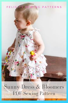 Ruffled baby dress and matching bloomers PDF sewing pattern by Felicity Sewing Patterns. Sizes: 00, 0 ,1, 2, 3,4, 5, 6 to fit babies & toddlers 6 months to 6 years.
