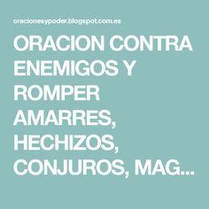 ORACION CONTRA ENEMIGOS Y ROMPER AMARRES, HECHIZOS, CONJUROS, MAGIAS ~ ORACIONES DE PODER