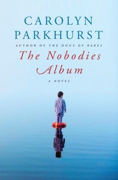 The Nobodies Album, a book about murders, parents, and the past.