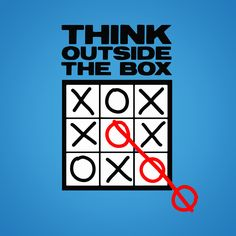 "Motivational Quote of the day: ""Think outside the box"""