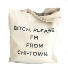 B, Please, Chicago Tote
