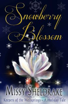 Snowberry Blossom, a free holiday short story by Missy Sheldrake #free #ebook #author #shortstory #fantasy #swordandsorcery #fiction
