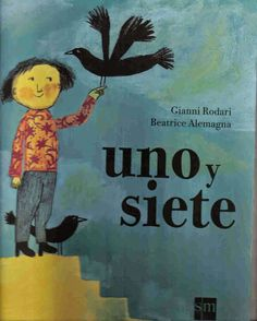 """Giani Rodari / Beatrice Alemagna. """"Uno y siete"""". Editorial SM (3 a 8 años). Está en la BPM de Cocentaina"""