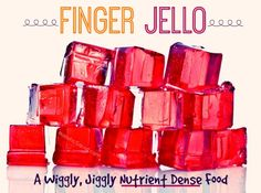 Recently I discovered that finger jello doesn't have to be a junk food; and I am just thrilled for a wiggly jiggly revival.